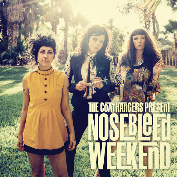 The Coathangers to release new album 'Nosebleed Weekend'