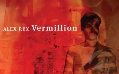Alex Rex (Alex Neilson from Trembling Bells) to release solo album 'Vermillion'