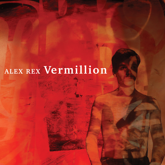 Alex Rex (Alex Neilson from Trembling Bells) to release solo album 'Vermillion'
