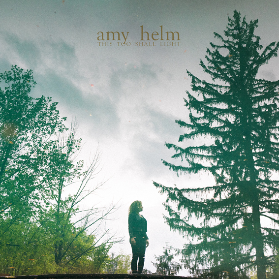 Amy Helm to release 'This Too Shall Light' on 21st September on Yep Roc