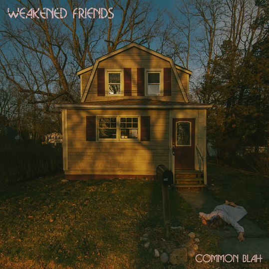 Weakened Friends to release debut album, 'Common Blah' via Don Giovanni Records