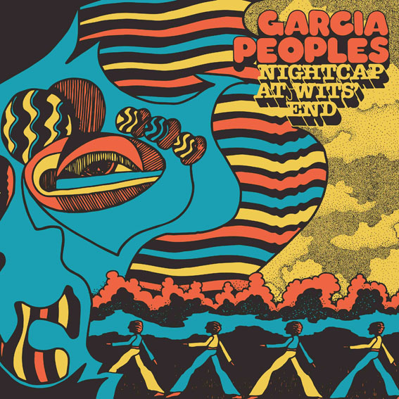 Garcia Peoples return with their new album 'Nightcap at Wits' End' out 9th October on Beyond Beyond is Beyond