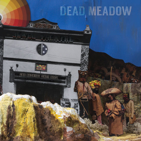 Dead Meadow are back with new album 'The Nothing They Need'