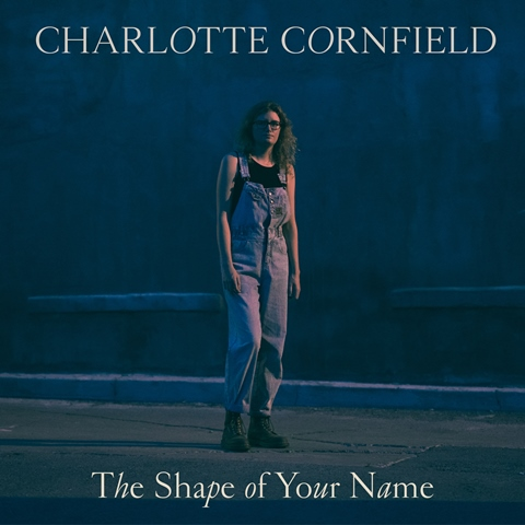 Charlotte Cornfield announces new album 'The Shape of Your Name' out 5th April.