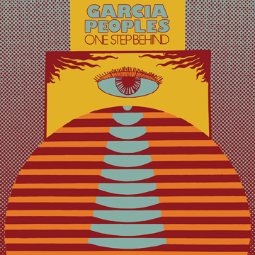 Garcia Peoples to release new album 'One Step Behind' on 18th October on Beyond Beyond is Beyond